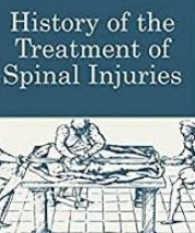 HISTORY OF THE TREATMENT OF SPINAL INJURES
